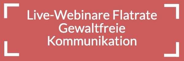 Gewaltfreie Kommunikation Live Webinare Flatrage