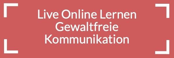 Live Online Lernen Gewaltfreie Kommunikation